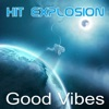 Hit Explosion Good Vibes