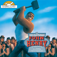 John Henry: Rabbit Ears: A Classic Tale (Spotlight) (Unabridged)