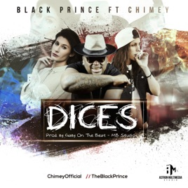 Dices (feat  The Black Prince) - Single by Chimey on iTunes