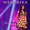 Słowa To Słowa - Single - Weronika