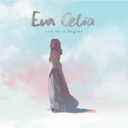And So It Begins - Eva Celia - Eva Celia