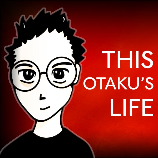 ThisOtakusLife (Show #388) our wonderful friend