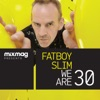 Mixmag Presents Fatboy Slim We Are 30