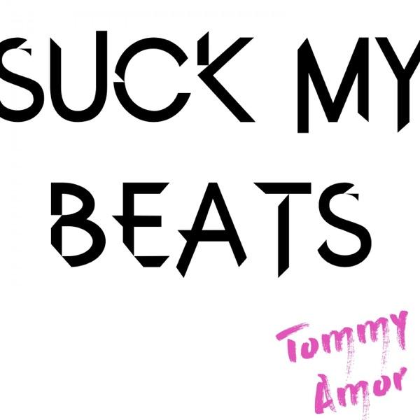 Suck My Beats