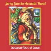 Jerry Garcia Acoustic Band - Christmas Time's A-Comin'