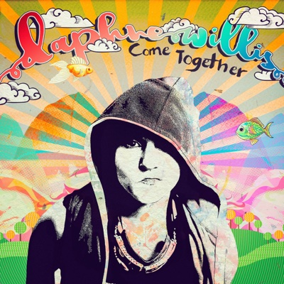 Come Together - EP - Daphne Willis album