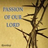 Passion of Our Lord - Single - RiverDeep