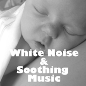 White Noise & Soothing Music