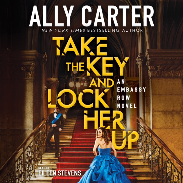 Lock Up Original Song Download: Take The Key And Lock Her Up: Embassy Row, Book 3