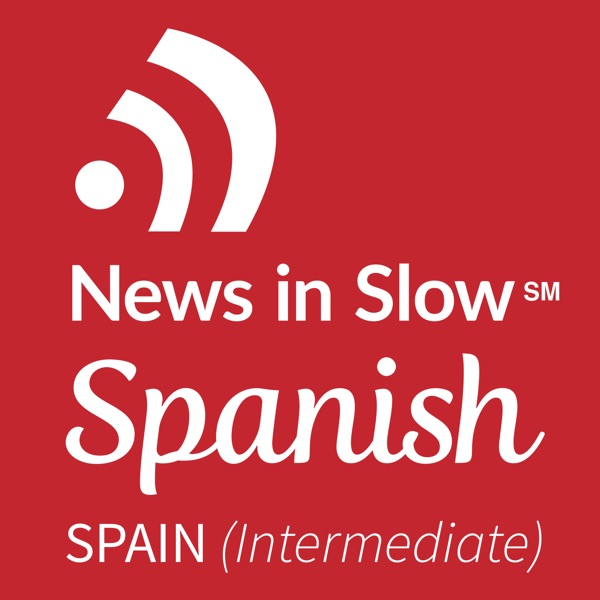 News in Slow Spanish - #523 - Intermediate Spanish Weekly Podcast