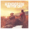 Better Off - Single - Hendersin