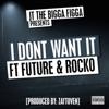 I Don't Want It (feat. Future & Rocko) - Single, JT the Bigga Figga