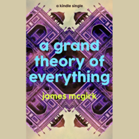 A Grand Theory of Everything (Unabridged)
