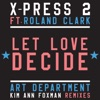 X-Press 2 - Let Love Decide feat Roland Clark  Single Album