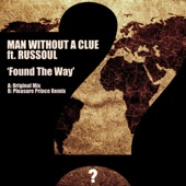 Man Without A Clue - Found The Way (feat. Russoul)
