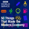 50 Things That Made the Modern Economy (BBC World Service)