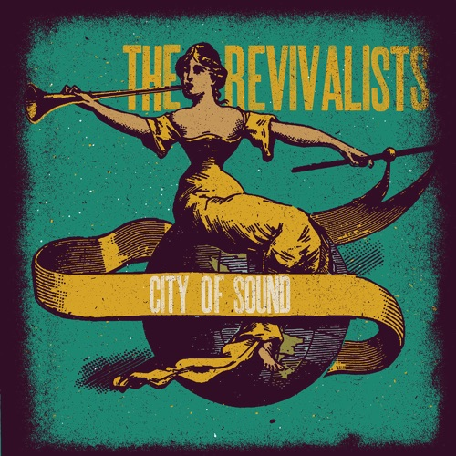 The Revivalists - City of Sound