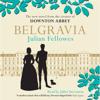 Julian Fellowes's Belgravia (Unabridged) - Julian Fellowes