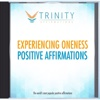 Experiencing Oneness Affirmations - EP - Trinity Affirmations