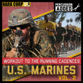 Run To Cadence With The U.S. Marines, Vol. 2 (Percussion Added)-U.S. Marines