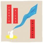 French Kicks - Said So What