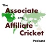 Associate and Affiliate Cricket Podcast