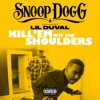 Kill Em wit the Shoulders feat Lil Duval Single