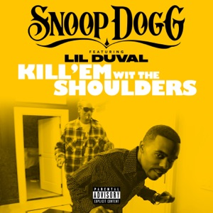 Kill 'Em wit the Shoulders (feat. Lil Duval) - Single Mp3 Download