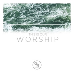 This Is Our Worship