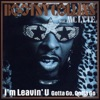 I m Leavin U Remixes feat MC Lyte Single