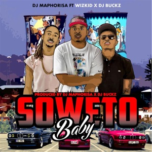 Soweto Baby (feat. DJ Buckz & Wizkid) - Single Mp3 Download