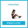Fitness Music: Workout & Sport - Various Artists