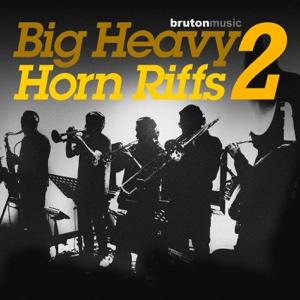 Big Heavy Horn Riffs 2 - Jason Glover, Dominic Glover & Gary Crockett - Jason Glover, Dominic Glover & Gary Crockett
