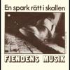 En spark rätt i skallen - Single - Fiendens Musik