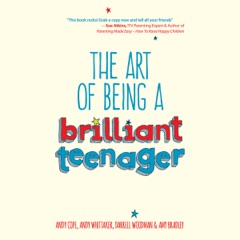 The Art of Being a Brilliant Teenager (Unabridged)