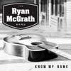 The Ryan McGrath Band - Figured You Out