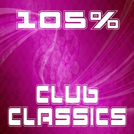 ‎105% Club Classics de Various Artists