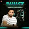Bullet - Single - Channi Johal