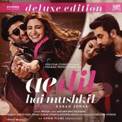 Ae Dil Hai Mushkil (Deluxe Edition) [Original Motion Picture Soundtrack]
