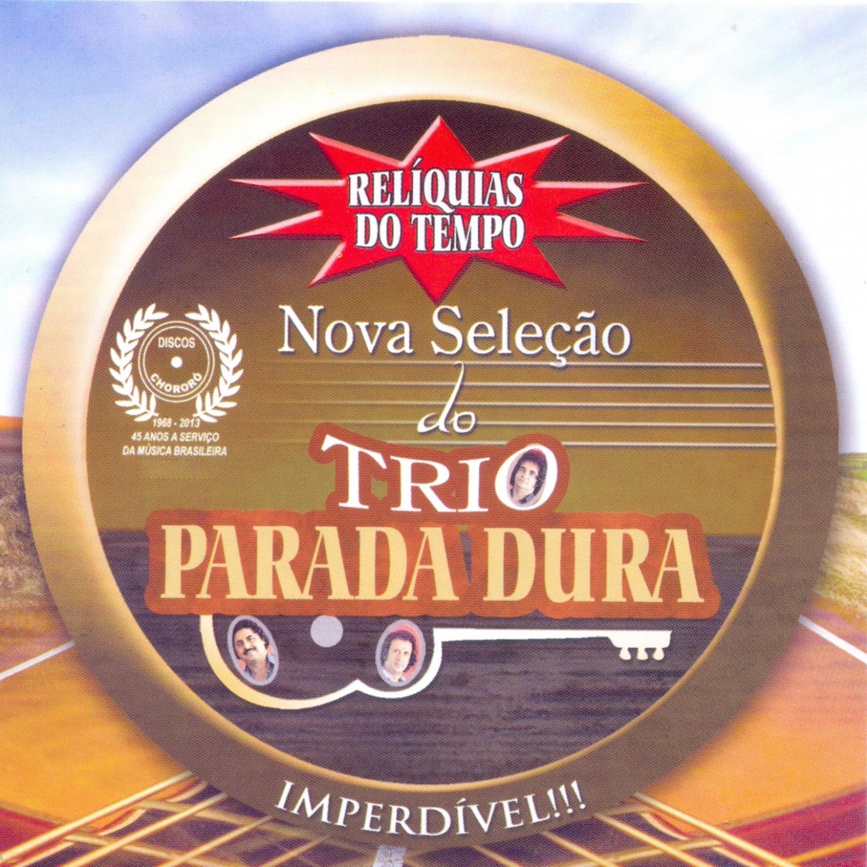 Relíquias do Tempo (Nova Seleção do Trio Parada Dura)