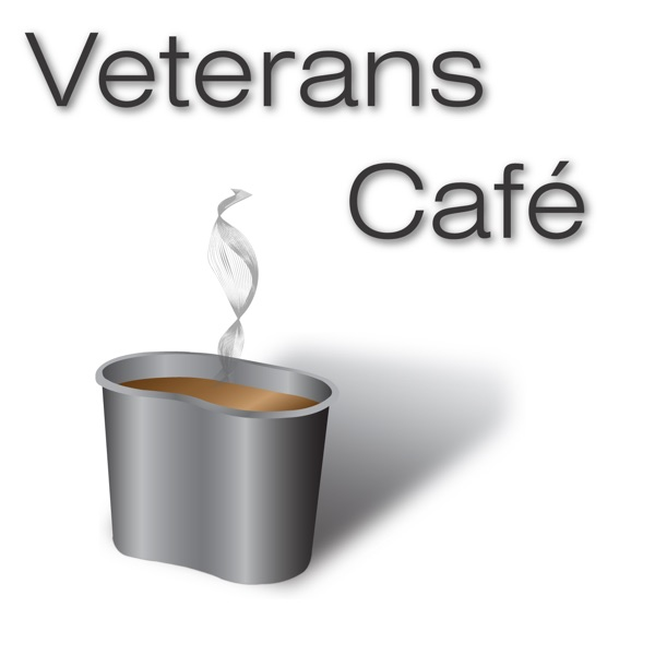 Veterans Cafe Podcast - Military Veterans and Soldiers