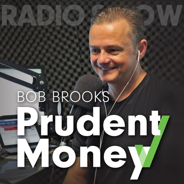 Podcast – Prudent Money | Bob Brooks