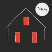 Traams - A House on Fire