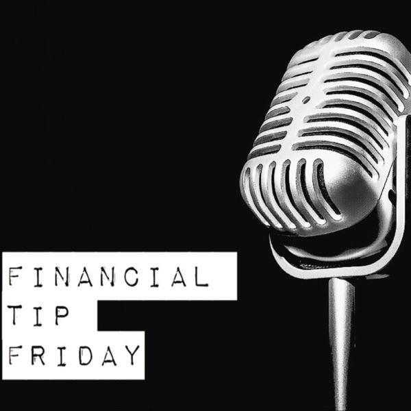 Financial Tip Friday