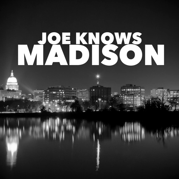 Joe Knows Madison Podcast