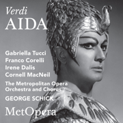 Verdi: Aida (Recorded Live at The Met - March 3, 1962) - The Metropolitan Opera, Gabriella Tucci, Franco Corelli, Irene Dalis, Cornell MacNeil & George Schick - The Metropolitan Opera, Gabriella Tucci, Franco Corelli, Irene Dalis, Cornell MacNeil & George Schick