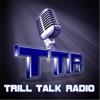 Trill Talk Radio: Keep it Trill