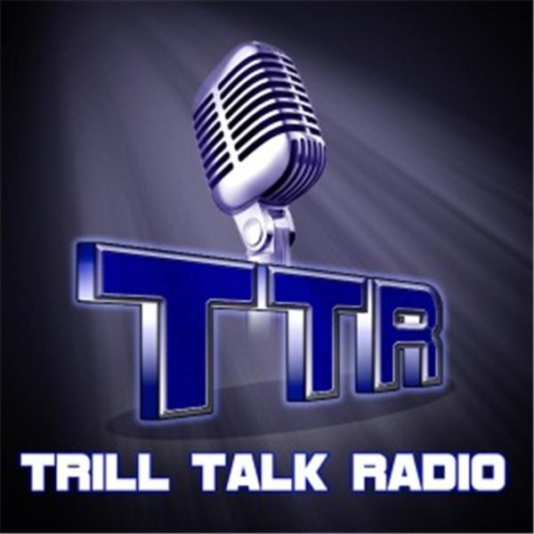 Trill Talk Radio: Keep it Trill