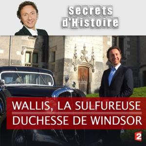 Wallis, la sulfureuse duchesse de Windsor - Episode 1