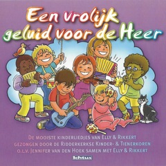 De mooiste kinderliedjes van Elly & Rikkert: Een vrolijk geluid voor de Heer